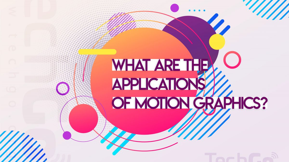 What are the applications of motion graphics?