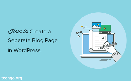 How to Create a Separate Page for Blog Posts in WordPress