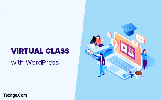 How to Run a Virtual Classroom Online with WordPress